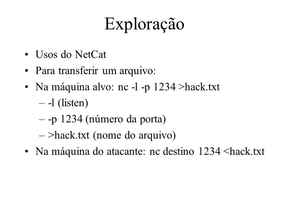 Exploração Usos do NetCat Para transferir um arquivo: