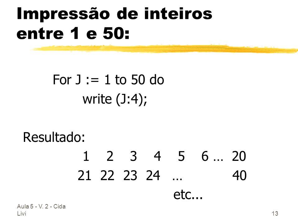Impressão de inteiros entre 1 e 50:
