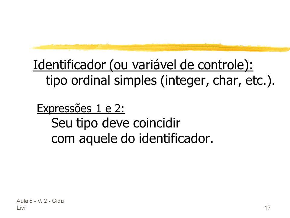 Identificador (ou variável de controle):