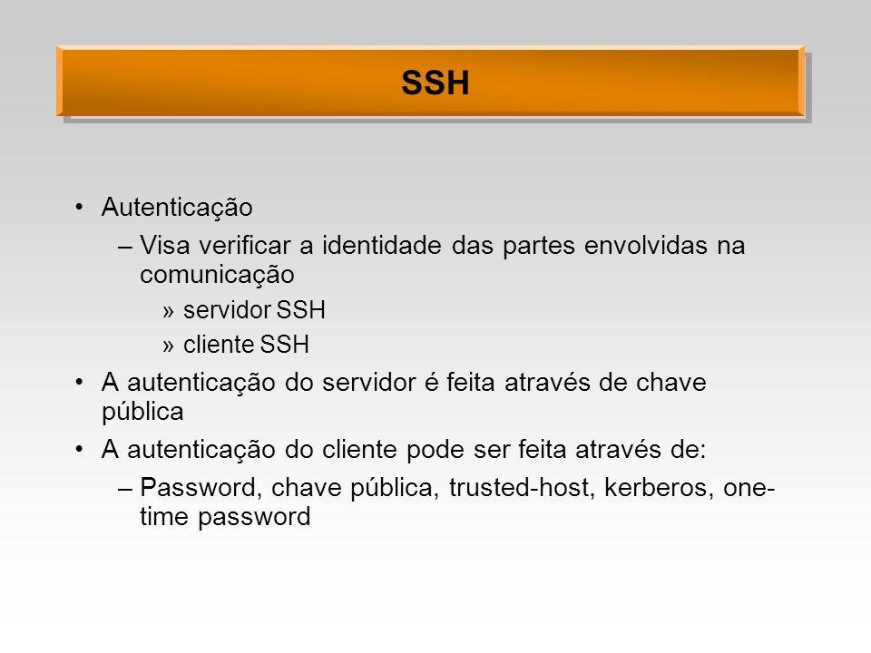 SSH Autenticação. Visa verificar a identidade das partes envolvidas na comunicação. servidor SSH.