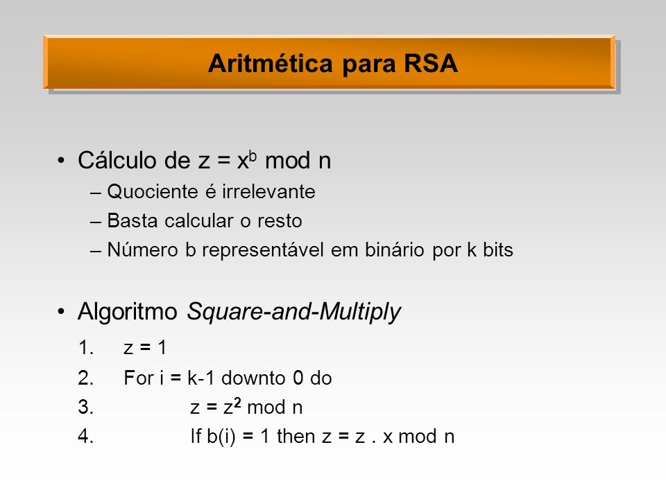 Aritmética para RSA Cálculo de z = xb mod n
