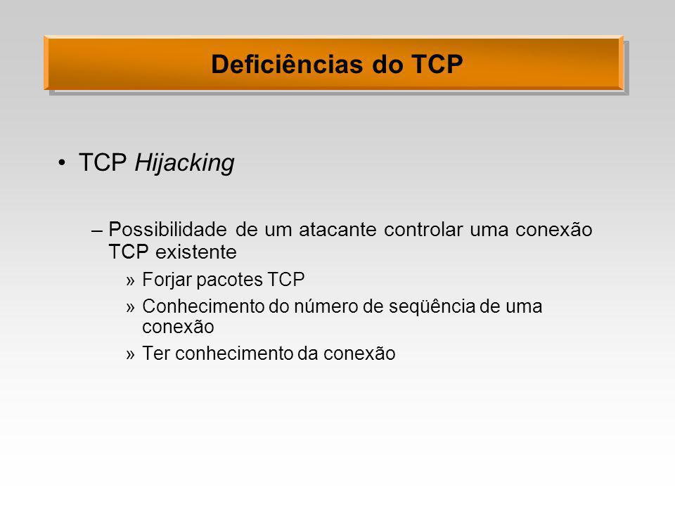 Deficiências do TCP TCP Hijacking