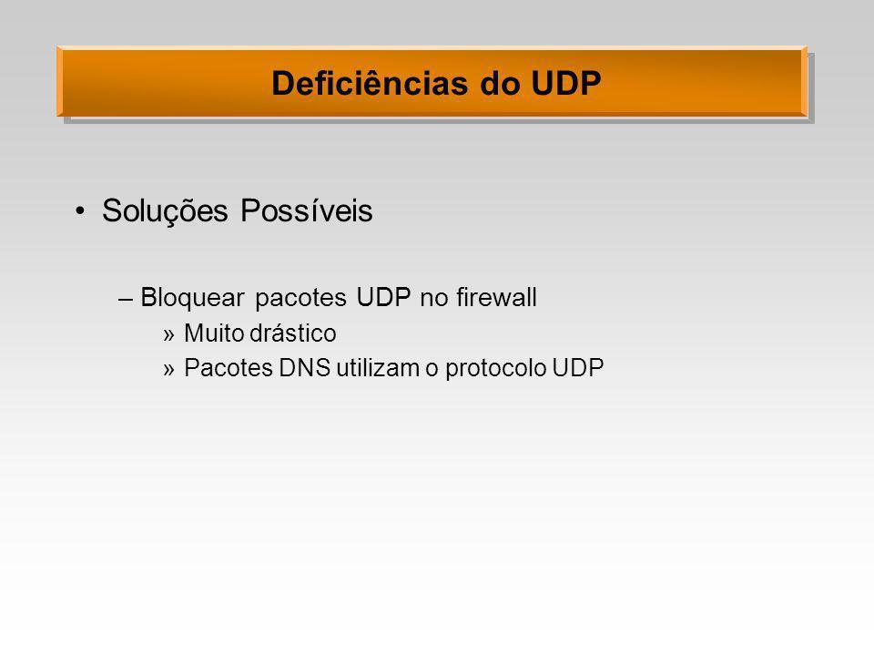 Deficiências do UDP Soluções Possíveis