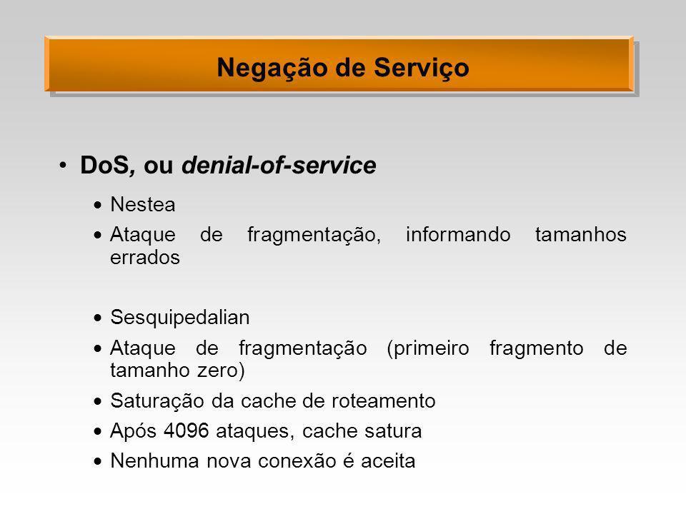 Negação de Serviço DoS, ou denial-of-service Nestea