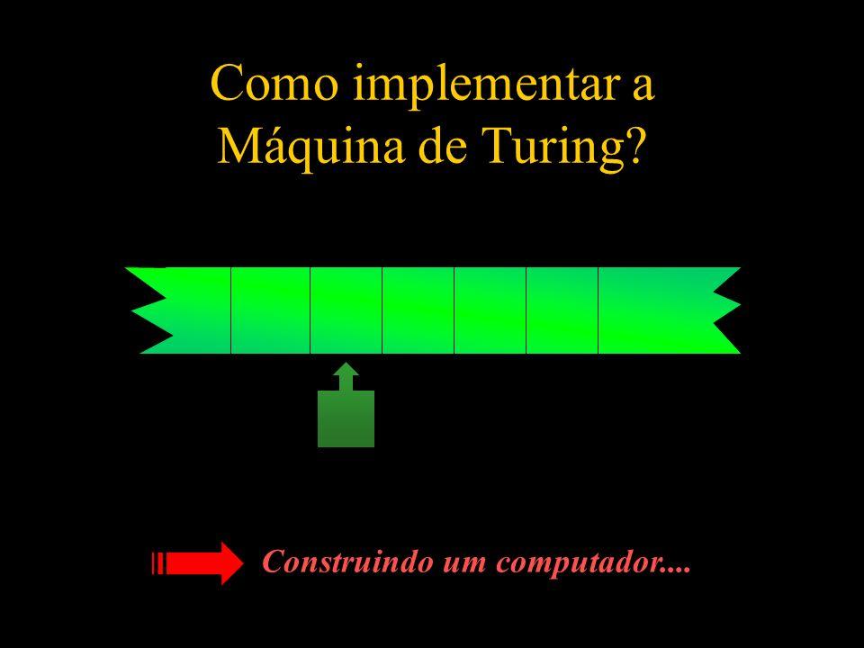 Como implementar a Máquina de Turing