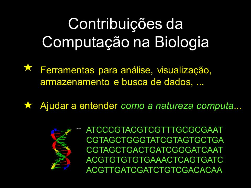 Contribuições da Computação na Biologia