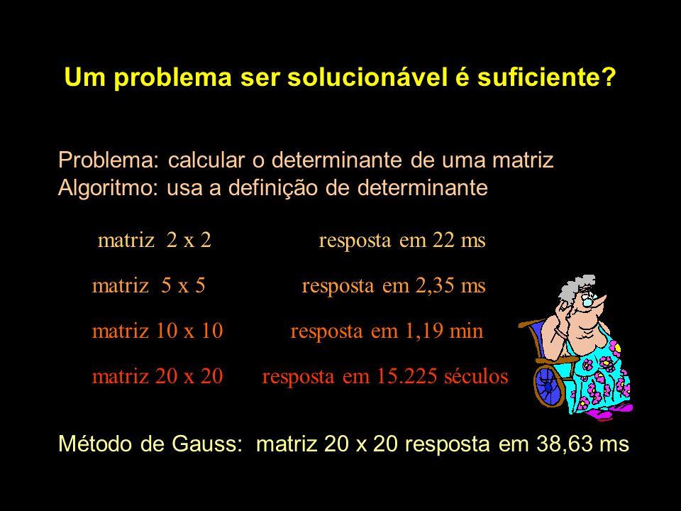 Um problema ser solucionável é suficiente