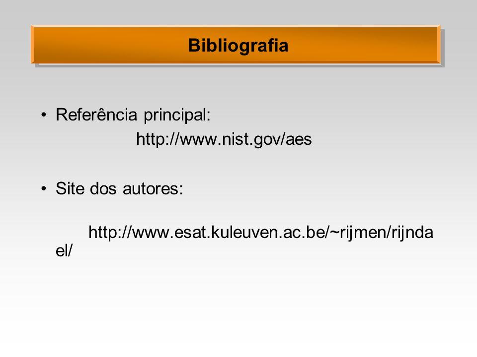 Bibliografia Referência principal: http://www.nist.gov/aes