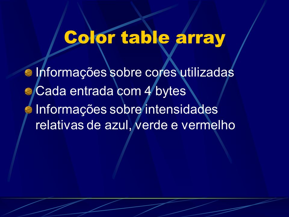 Color table array Informações sobre cores utilizadas