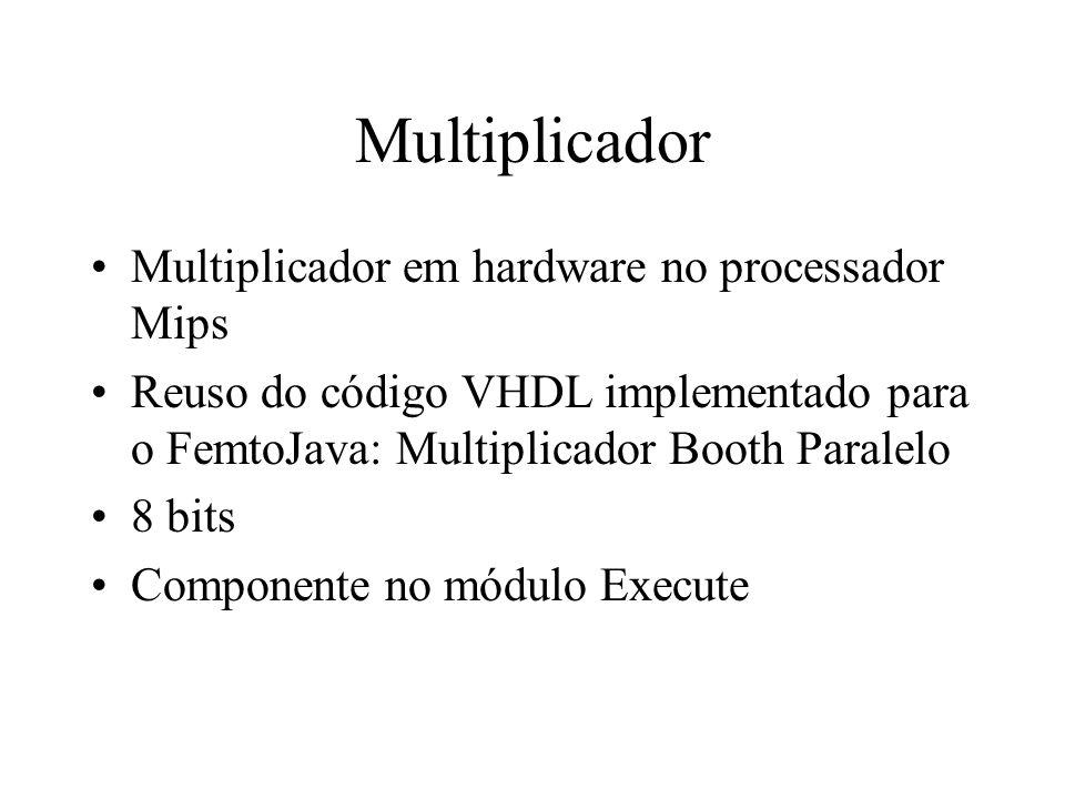 Multiplicador Multiplicador em hardware no processador Mips