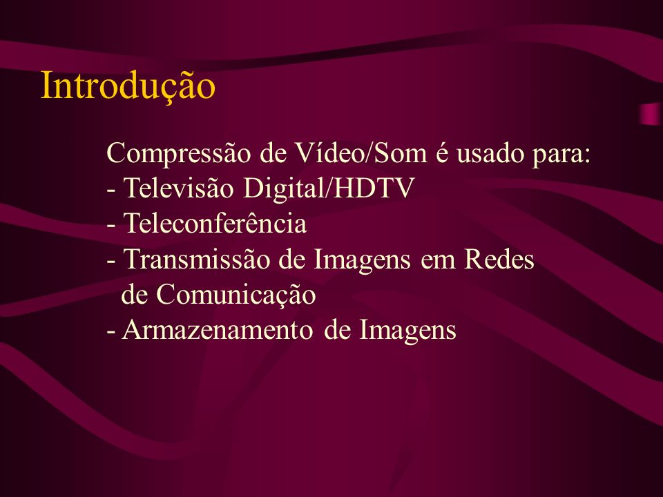 Introdução - Televisão Digital/HDTV - Teleconferência