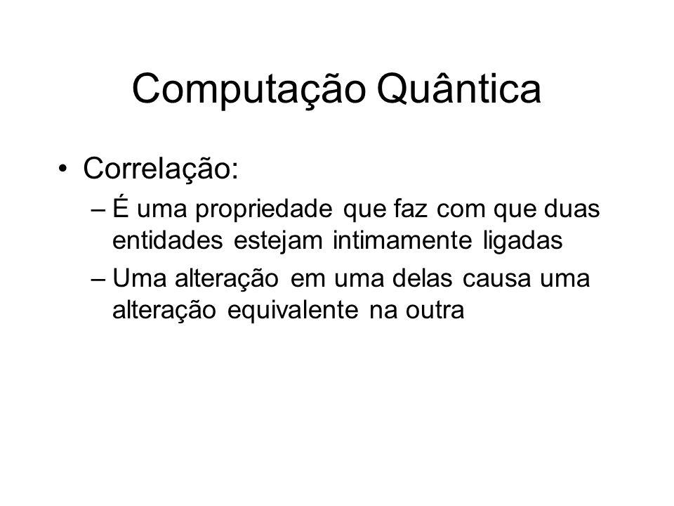 Computação Quântica Correlação: