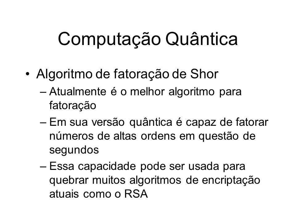 Computação Quântica Algoritmo de fatoração de Shor