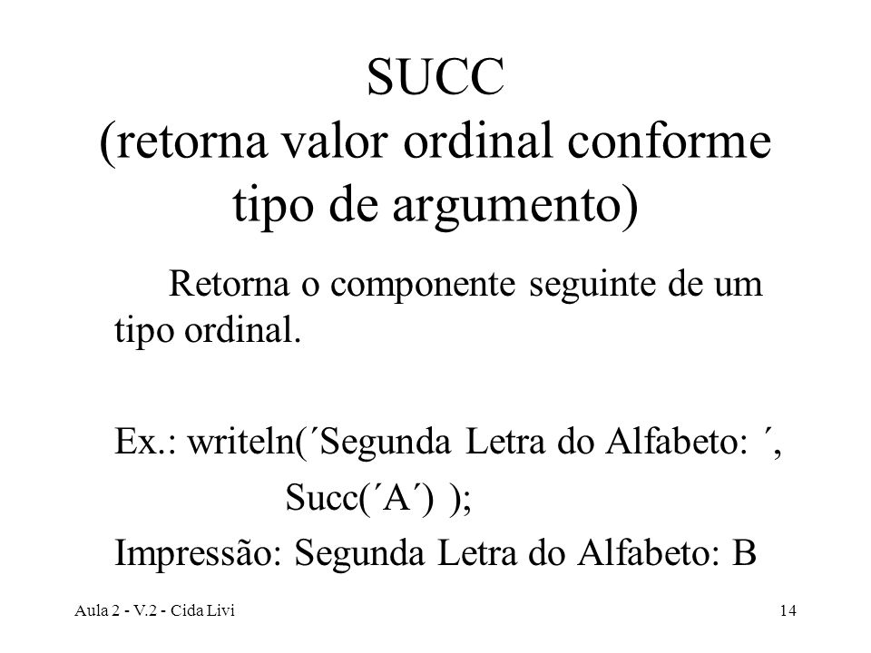 SUCC (retorna valor ordinal conforme tipo de argumento)