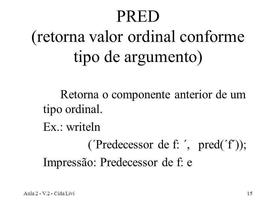 PRED (retorna valor ordinal conforme tipo de argumento)