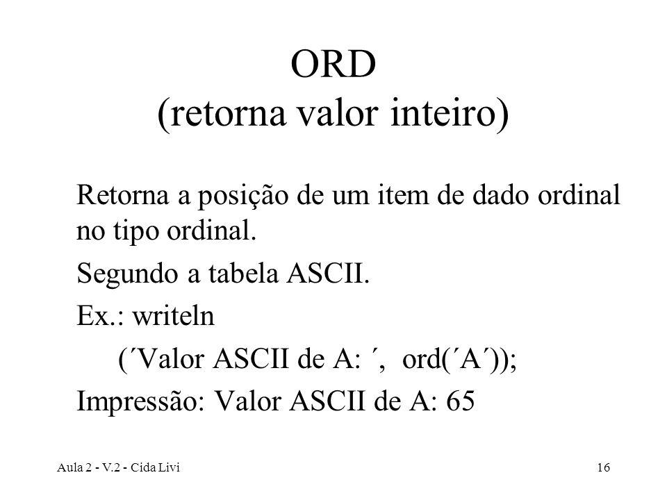 ORD (retorna valor inteiro)