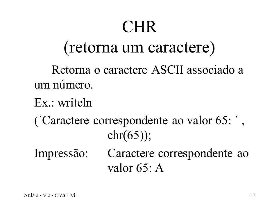 CHR (retorna um caractere)