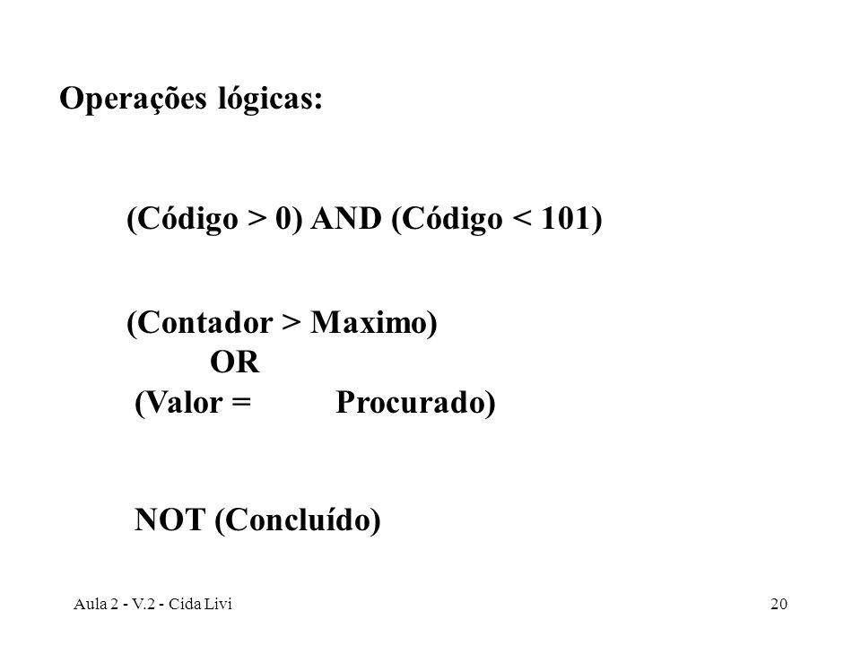 (Código > 0) AND (Código < 101)