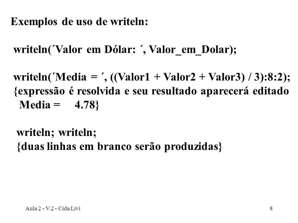 Exemplos de uso de writeln:
