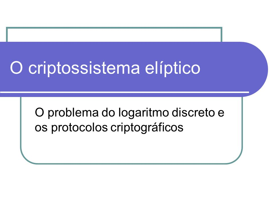 O criptossistema elíptico