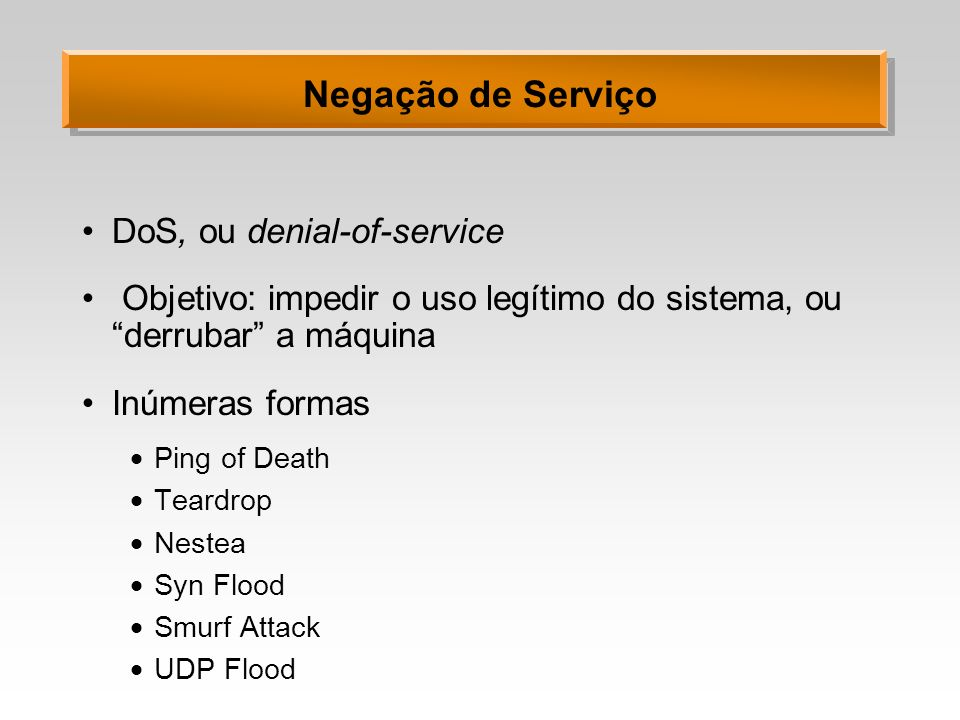 Negação de Serviço DoS, ou denial-of-service