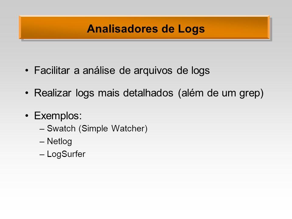 Analisadores de Logs Facilitar a análise de arquivos de logs