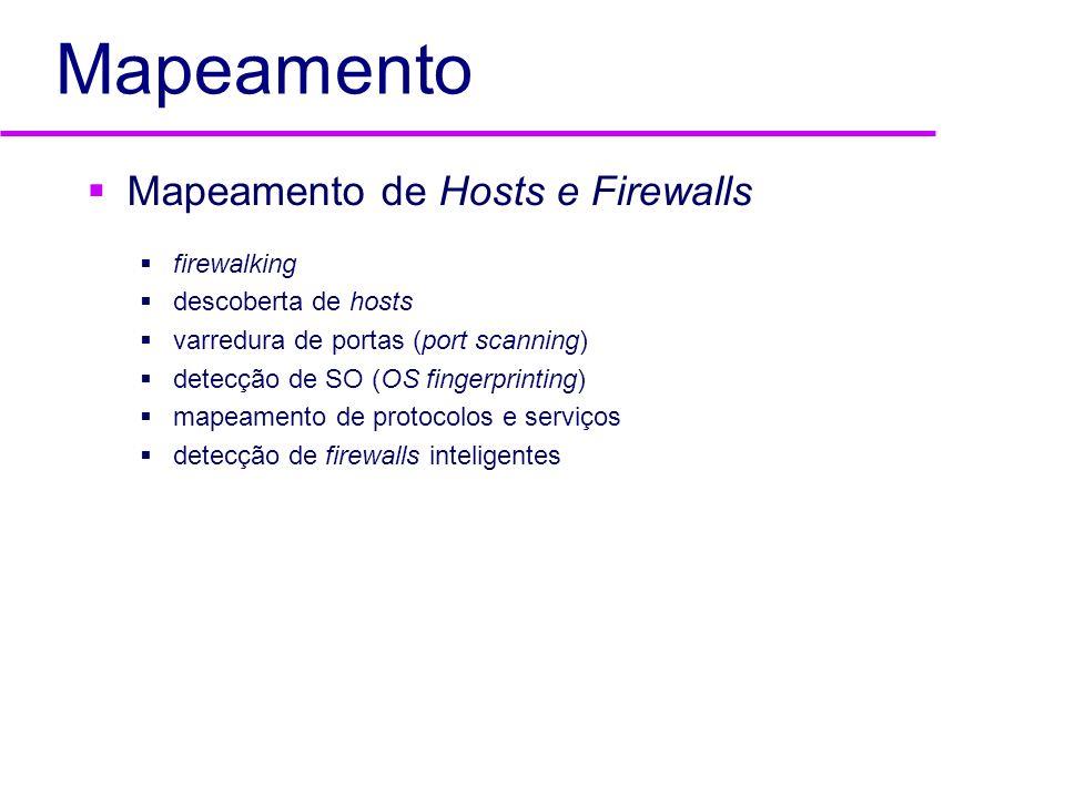 Mapeamento Mapeamento de Hosts e Firewalls firewalking