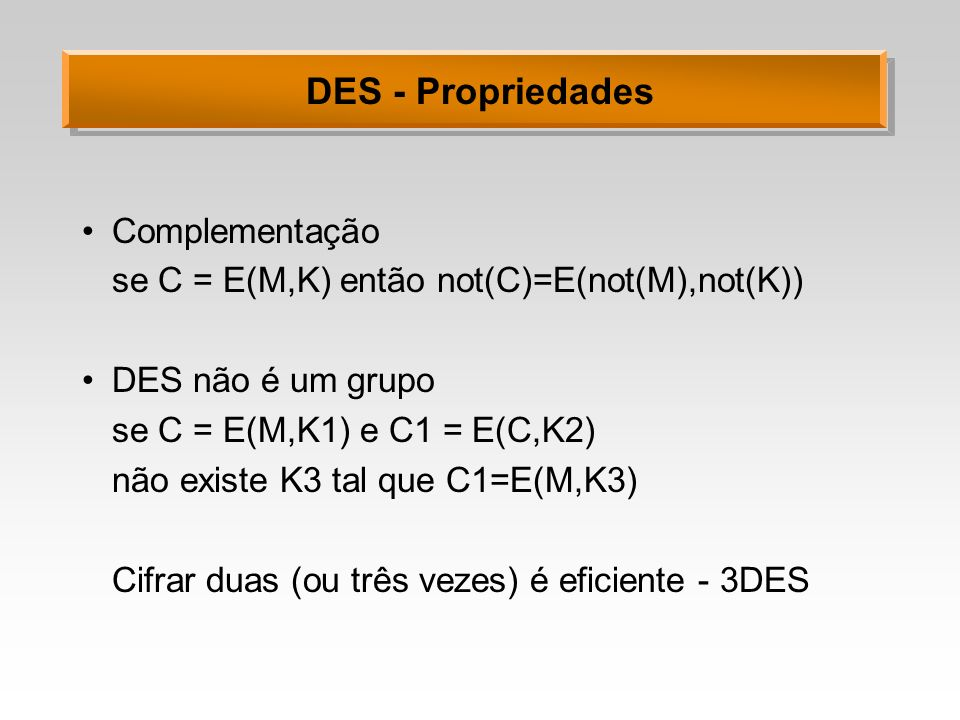 DES - Propriedades Complementação