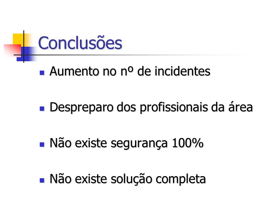 Conclusões Aumento no nº de incidentes