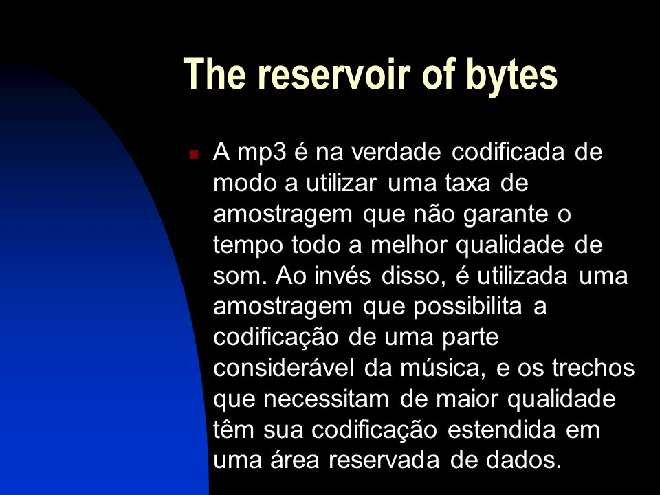 The reservoir of bytes