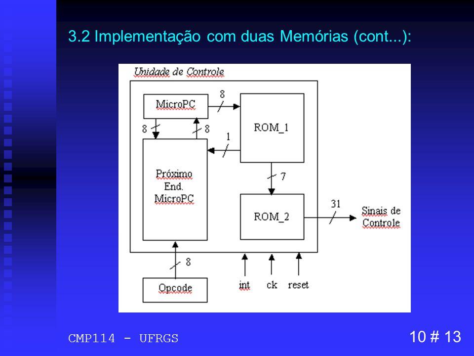 3.2 Implementação com duas Memórias (cont...):