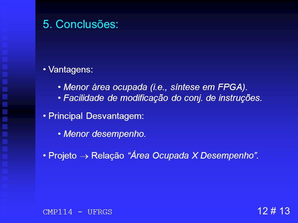 5. Conclusões: 12 # 13 Vantagens: