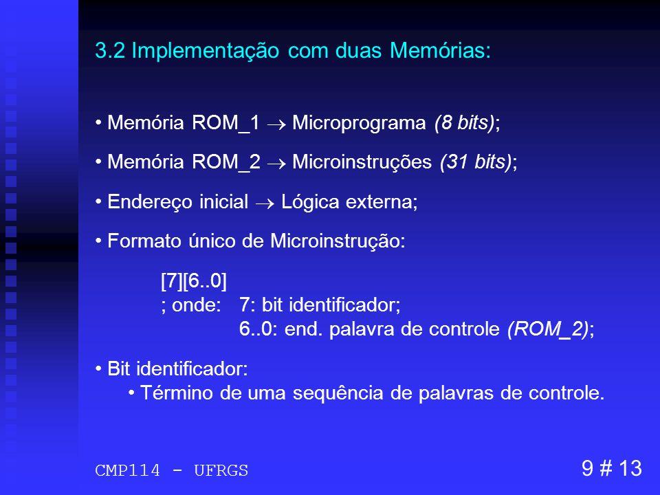 3.2 Implementação com duas Memórias: