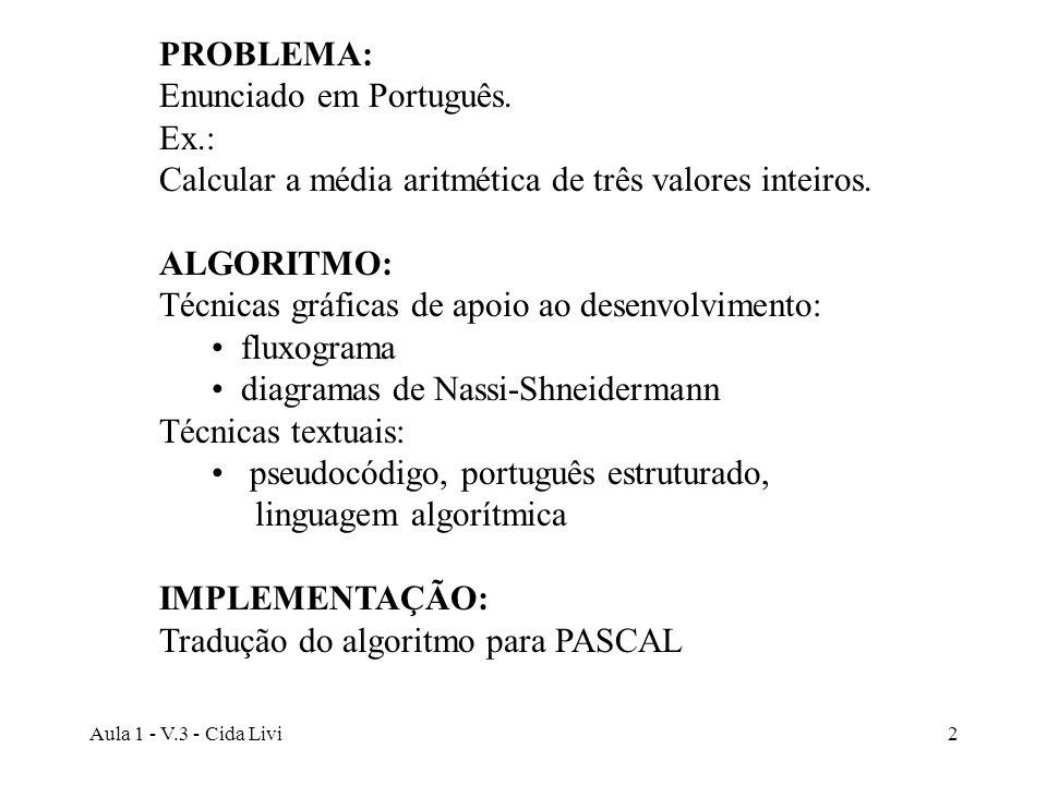 Enunciado em Português. Ex.:
