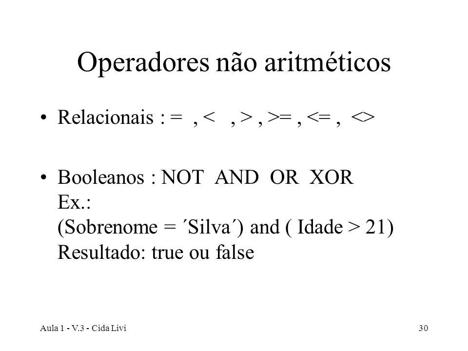 Operadores não aritméticos