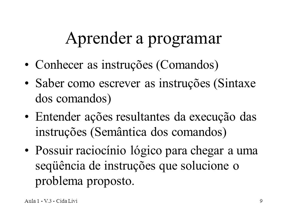Aprender a programar Conhecer as instruções (Comandos)