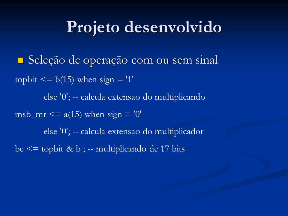 Projeto desenvolvido Seleção de operação com ou sem sinal