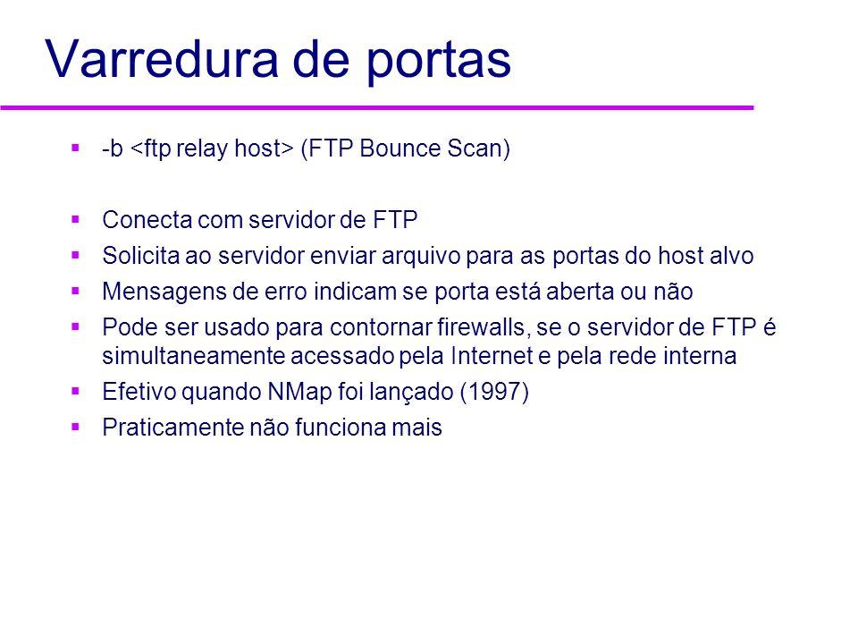 Varredura de portas -b <ftp relay host> (FTP Bounce Scan)