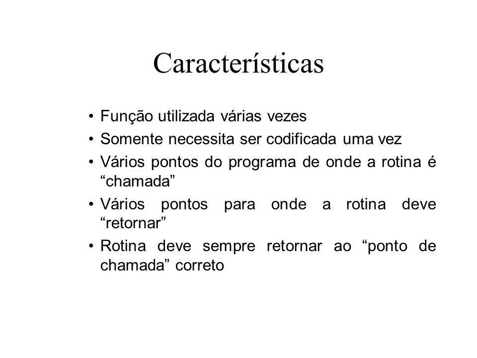 Características Função utilizada várias vezes