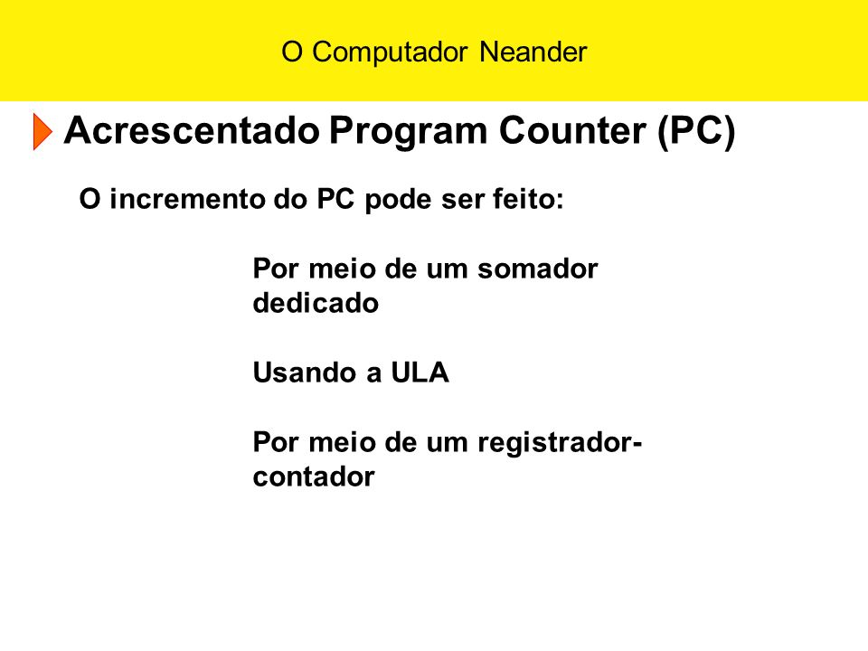 Acrescentado Program Counter (PC)