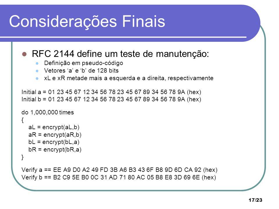 Considerações Finais RFC 2144 define um teste de manutenção: