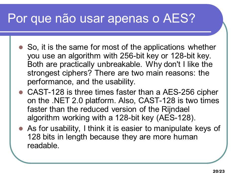 Por que não usar apenas o AES