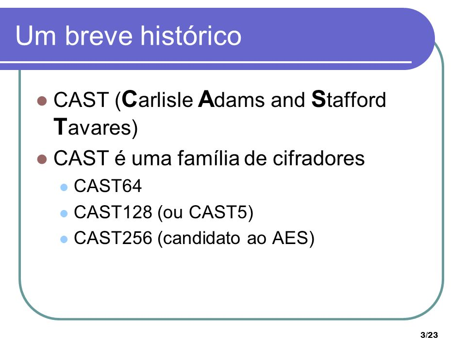 Um breve histórico CAST (Carlisle Adams and Stafford Tavares)