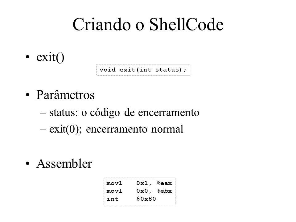 Criando o ShellCode exit() Parâmetros Assembler
