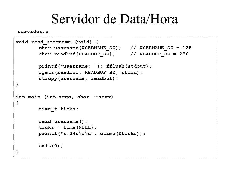 Servidor de Data/Hora servidor.c void read_username (void) {
