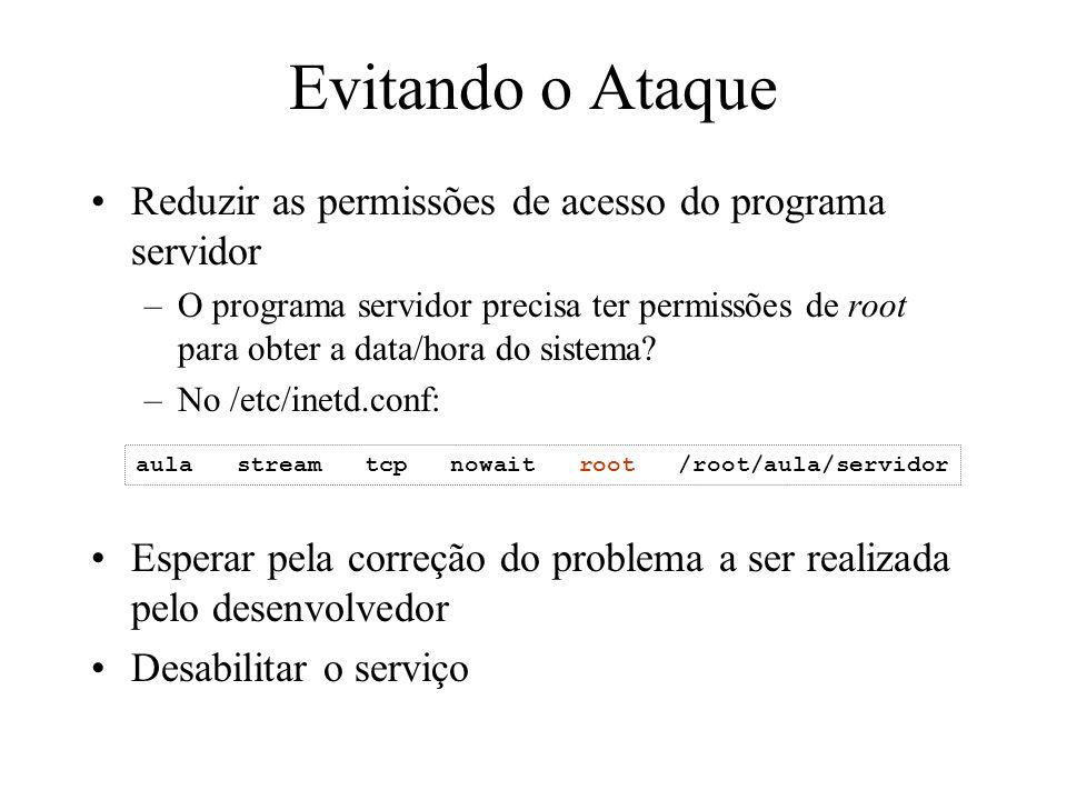 Evitando o Ataque Reduzir as permissões de acesso do programa servidor