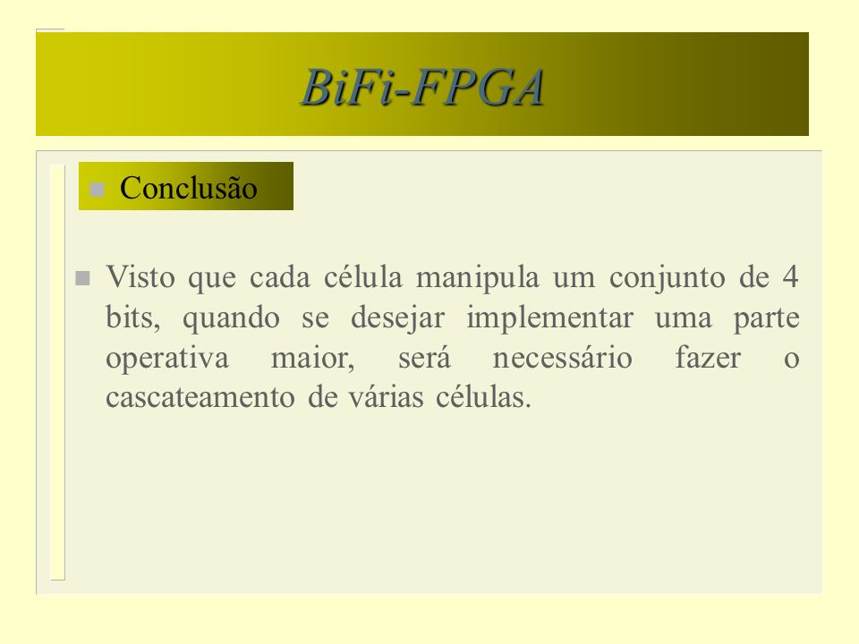 BiFi-FPGA Conclusão.