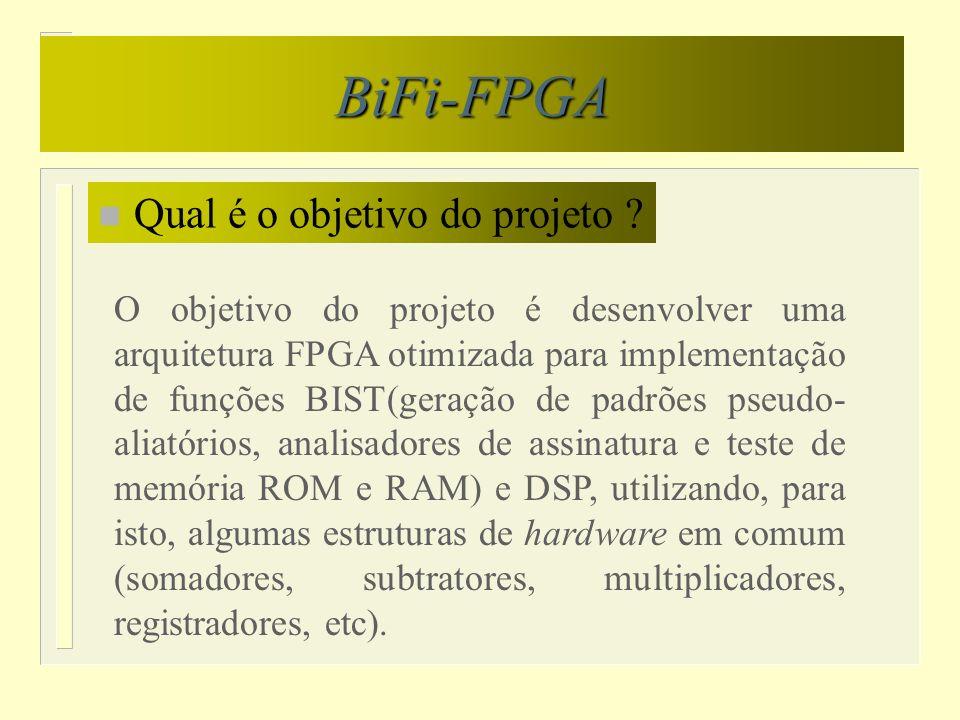 BiFi-FPGA Qual é o objetivo do projeto