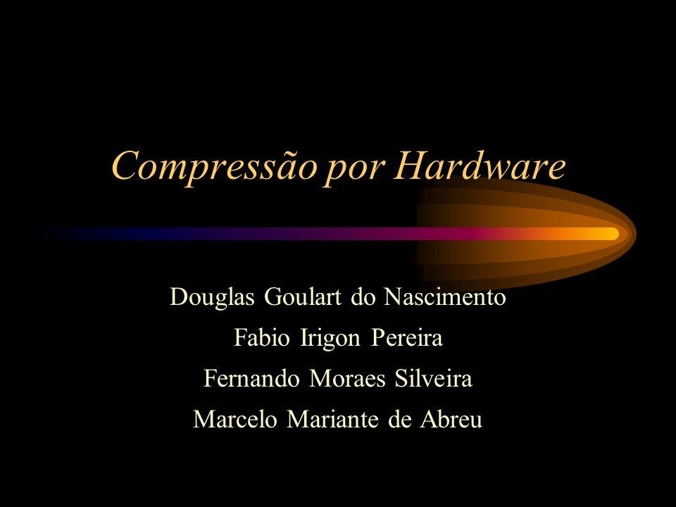 Compressão por Hardware